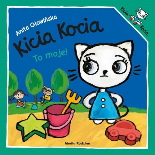 Kicia Kocia To moje! -...
