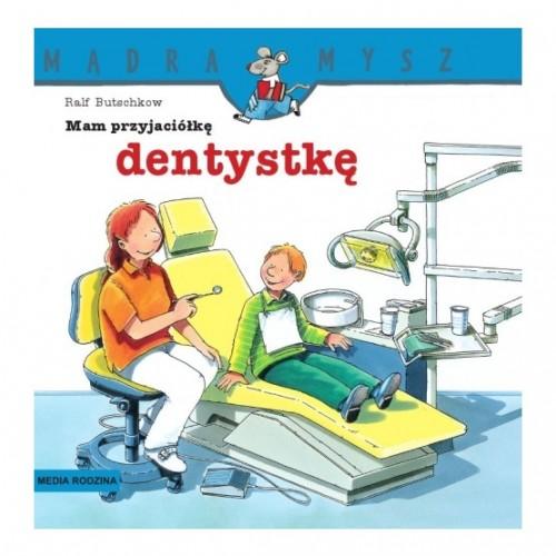 Mam przyjaciółkę dentystkę....